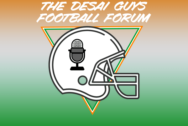 The Desai Guys Football Forum